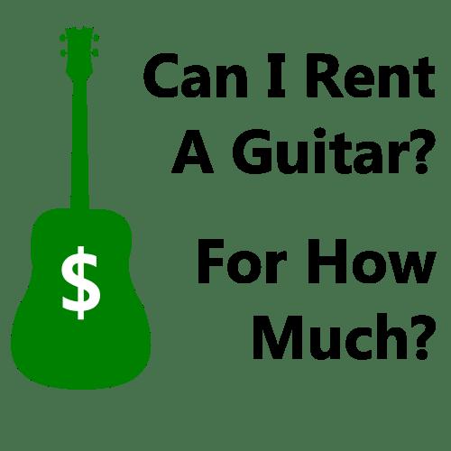 can i rent a guitar